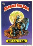 Garbage Pail Kids Original Series 1 Dead Ted Issued June 1985 via GEEPEEKAY