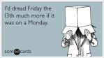 friday-the-thirteenth-monday-workplace-ecards-someecards