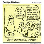 Savage Chickens Jason Motivational Speaker