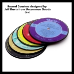Record Coasters from Uncommon Goods designed by Jeff Davis