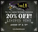 Scare LA August 9-10 2014 - Use THEYEAROFSCARE for 20% off!