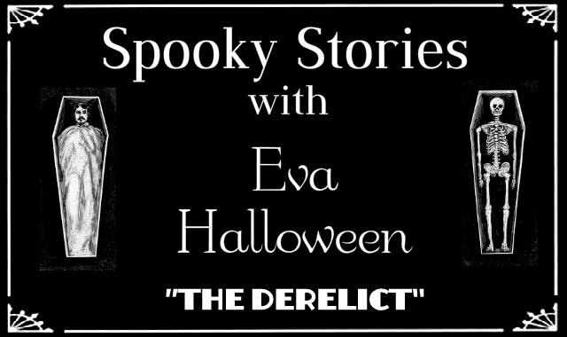 Spooky Stories  - The Derelict