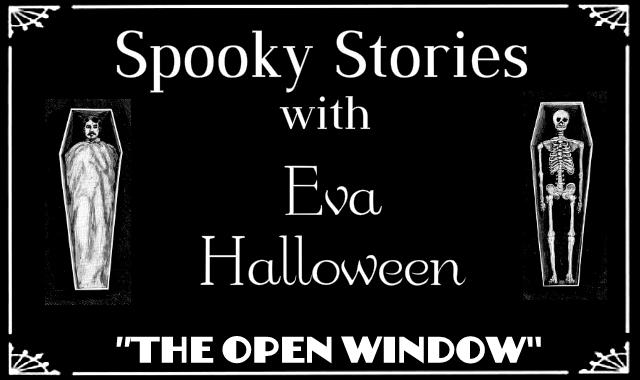 Spooky Stories The Open Window